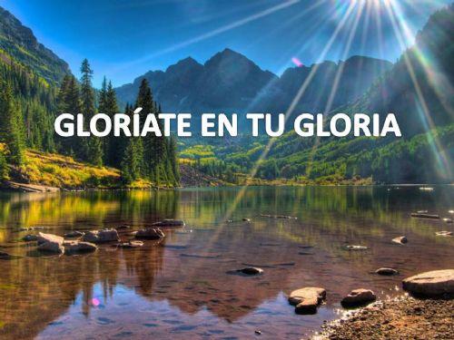 Gloríate en tu gloria