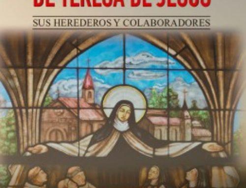 El Carmelo de Teresa de Jesús. Sus herederos y colaboradores