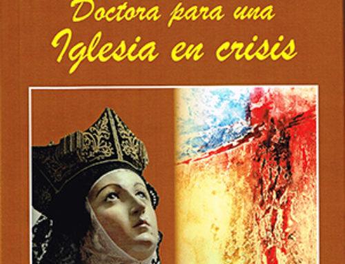 Lecciones de la doctora Teresa (4). Doctora para una Iglesia en crisis y el proceso de su doctorado